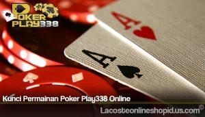 Kunci Permainan Poker Play338 Online