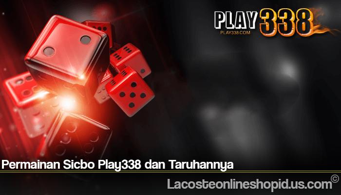 Permainan Sicbo Play338 dan Taruhannya