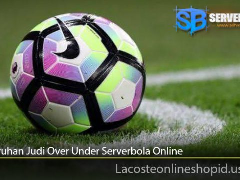 Cara Taruhan Judi Over Under Serverbola Online