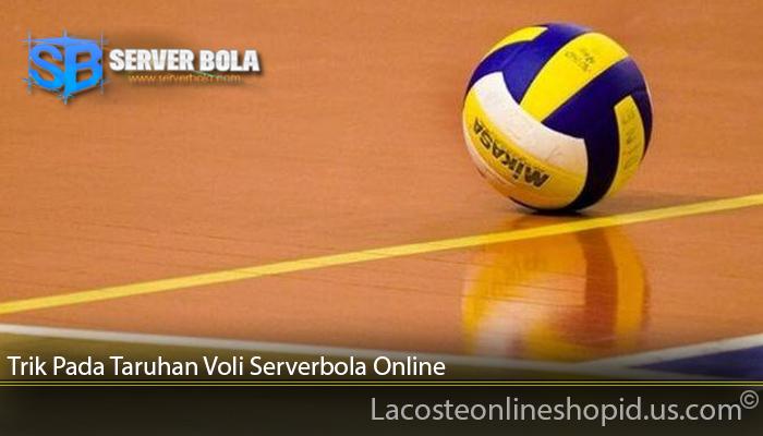 Trik Pada Taruhan Voli Serverbola Online