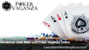 Kesalahan Saat Main Judi Poker Vaganza Online