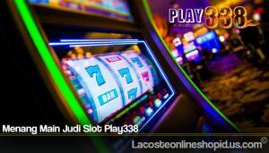 Menang Main Judi Slot Play338