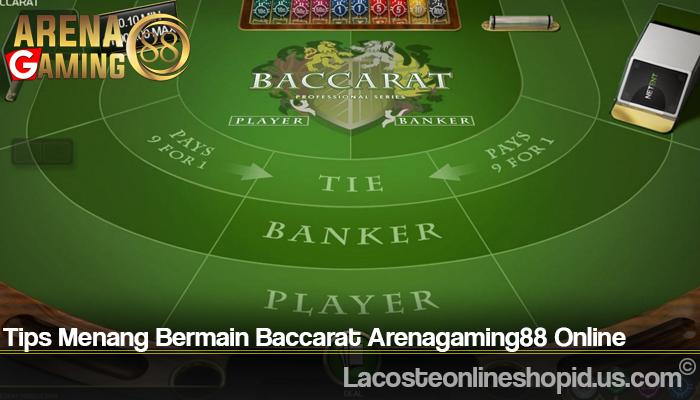Tips Menang Bermain Baccarat Arenagaming88 Online