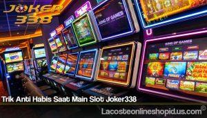 Trik Anti Habis Saat Main Slot Joker338