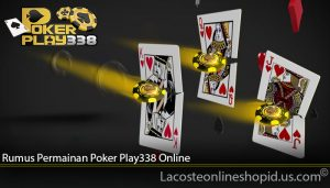 Rumus Permainan Poker Play338 Online