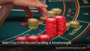 Make it Easy To Win Baccarat Gambling at ArenaGaming88